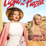 LA OPERA – The Light in the Piazza – Ends Oct. 20th!